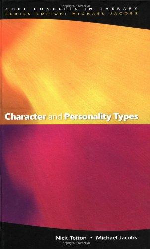 Character and Personality Types (Core Concepts in Therapy)