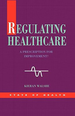Regulating Healthcare A Prescription for Improvement