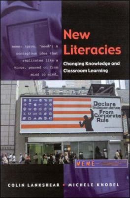 New Literacies Changing Knowledge and Classroom Learning