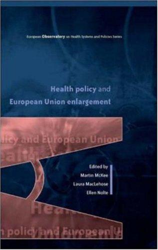Health Policy and European Union Enlargement (European Observatory on Health Care Systems)