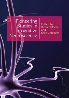 Pioneering Studies in Cognitive Neuroscience