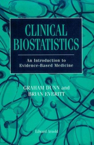 Clinical Biostatistics: An Introduction to Evidence-based Medicine