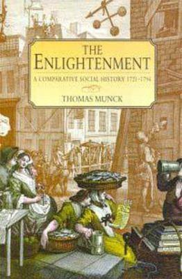 Enlightenment A Comparative Social History 1721-1794