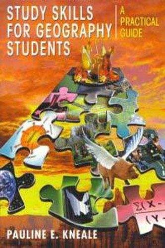 Study Skills for Geography Students: A Practical Guide (Student Reference)