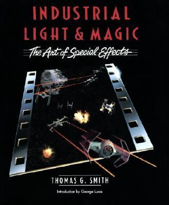 Industrial Light and Magic The Art of Special Effects