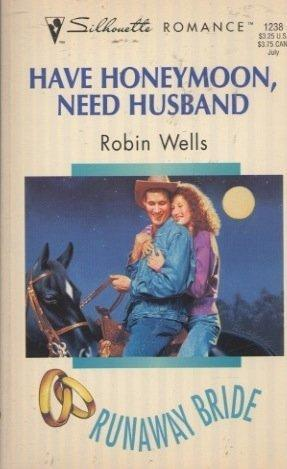 Have Honeymoon, Need Husband (Silhouette Romance, No 1238)