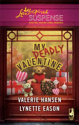 My Deadly Valentine: Dangerous Admirer\Dark Obsession (Steeple Hill Love Inspired Suspense)