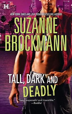 Tall, Dark and Deadly : Sexy, Suspenceful and Irresisteble