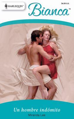 Un Hombre Indomito: (A Wild Man) (Harlequin Bianca (Spanish)) (Spanish Edition)