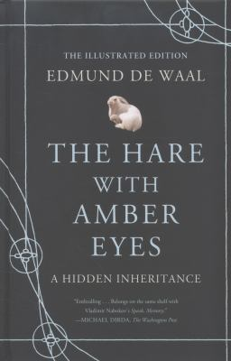 Hare with Amber Eyes (illustrated Edition) : A Family's Century of Art and Loss