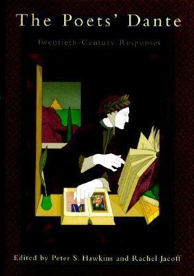 Poets' Dante: Essays on Dante by Twentieth-Century Poets