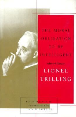 essay intelligent moral obligation selected Moral obligation to be intelligent: selected essays by lionel trilling bringing together the thoughts of one of american literature's sharpest cultural critics, this compendium will open the eyes of a whole new audience to the work of lionel trilling.