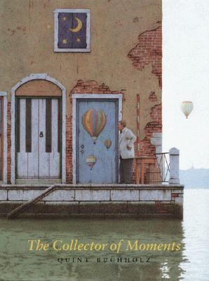 The Collector of Moments - Quint Buchholz - Hardcover - 1 AMER ED
