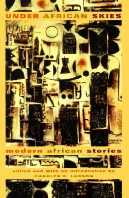 Under African Skies Modern African Stories