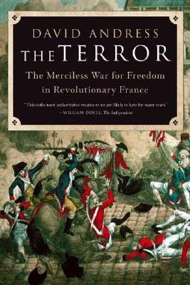 Terror The Merciless War for Freedom in Revolutionary France