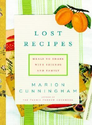 Lost Recipes Meals to Share With Friends and Family