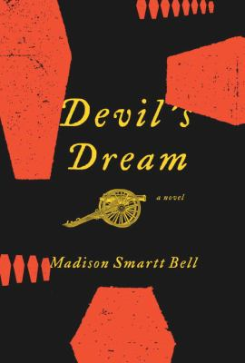 Devil's Dream: A Novel About Nathan Bedford Forrest