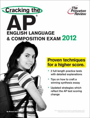 Cracking the AP English Language & Composition Exam, 2012 Edition (College Test Preparation)