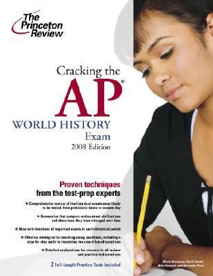 Cracking the AP World History Exam, 2008 and 2009 Edition