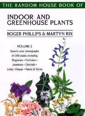 Random House Book of Indoor and Greenhouse Plants, Vol. 2 - Roger Phillips - Paperback