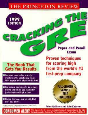 The Princeton Review Cracking the GRE 1999: Proven Techniques for Scoring High From the World's #1 Test-Prep Company