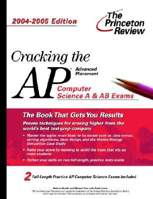 Cracking the Ap Computer Science A and Ab Exams 2004=2005