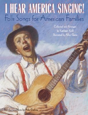 I Hear America Singing Folksongs for American Families