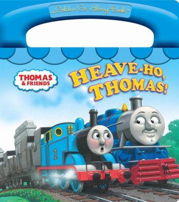 Heave-Ho, Thomas! (a Golden Go-Along Book)