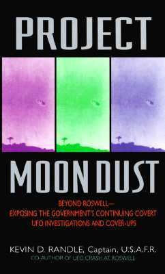 Project Moon Dust: Beyond Roswell--Exposing the Government's Covert Investigations and Cover-Ups