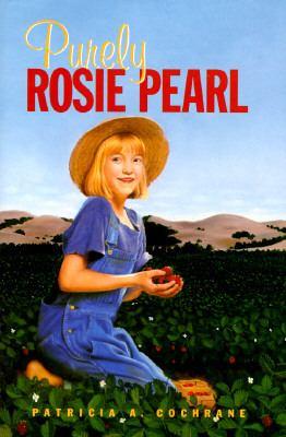Purely Rosie Pearl - Patricia A. Cochrane - Hardcover