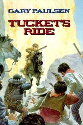 Tucket's Ride (Tucket Adventures Series #3) - Gary Paulsen - Hardcover