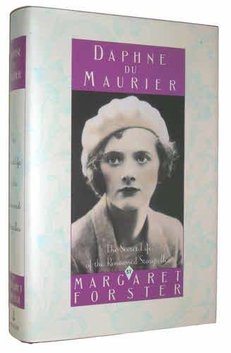 Daphne Du Maurier: The Secret Life of the Renowned Storyteller