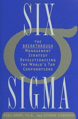 Six Sigma The Breakthrough Management Strategy Revolutionizing the World's Top Corporations