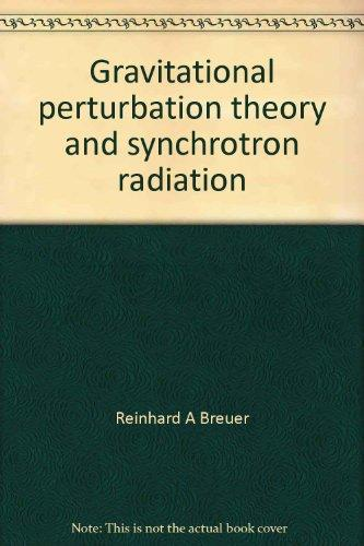 Gravitational perturbation theory and synchrotron radiation (Lecture notes in physics)