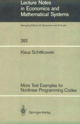 More Test Examples for Nonlinear Programming Codes (Lecture Notes in Economics and Mathematical Systems)