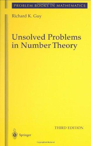 Unsolved Problems in Number Theory (Problem Books in Mathematics / Unsolved Problems in Intuitive Mathematics)