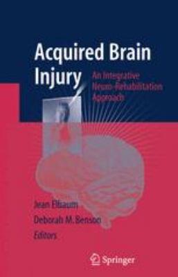 Acquired Brain Injury An Integrative Neuro-rehabilitation Approach