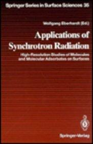 Applications of Synchrotron Radiation: High-Resoultion Studies of Molecules and Molecular Adsorbates on Surfaces (Springer Series in Surface Sciences)