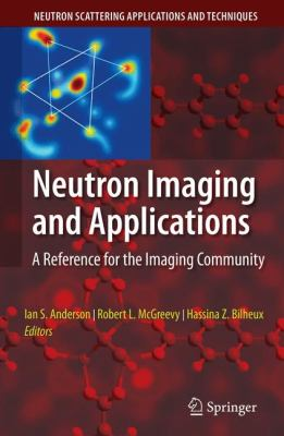 Neutron Imaging and Applications: A Reference for the Imaging Community