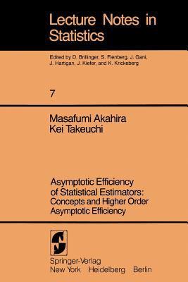 Asymptotic Efficiency of Statistical Estimators: Concepts and Higher Order Asymptotic Efficiency