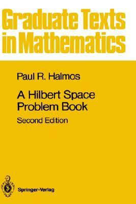 Hilbert Space Problem Book Graduate Texts in Mathematics