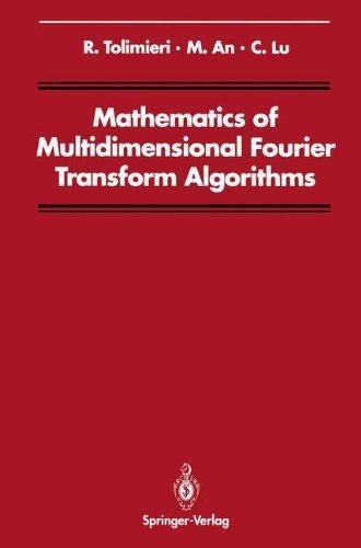 Mathematics of Multidimensional Fourier Transform Algorithms (Signal Processing and Digital Filtering)