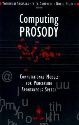 Computing Prosody Computational Models for Processing Spontaneous Speech