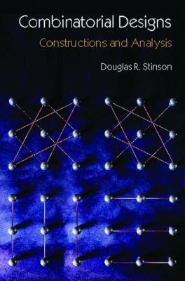 Combinatorial Designs Constructions and Analysis