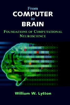 From Computer to Brain Foundations of Computational Neuroscience
