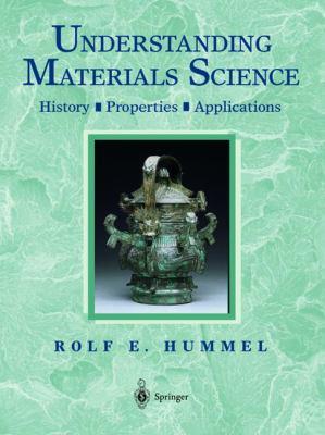 Understanding Materials Science History, Properties, Applications