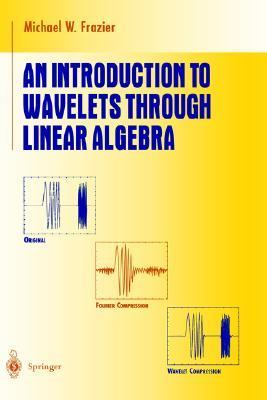 Introduction to Wavelets Through Linear Algebra