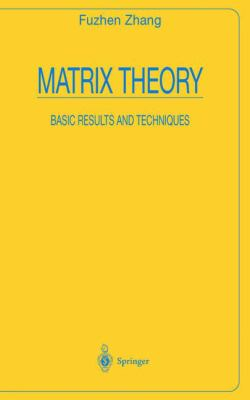 Matrix Theory Basic Results and Techniques