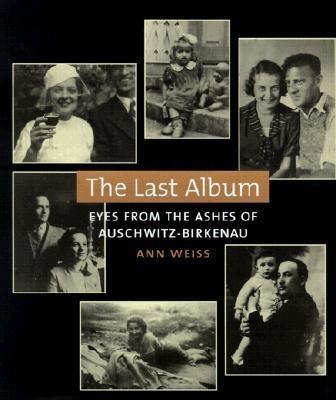Last Album: Eyes from the Ashes of Auschwitz Birkenau
