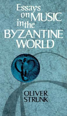 essays on music in the byzantine world O strunk: essays on music in the byzantine world (new york, 1977) [repr of 22  articles on byzantine chant, 1942–72] de conomos: byzantine hymnography.